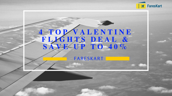 4 Top Valentine Flights Deal & Save up to 40%