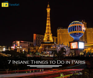 7 Insane Things to Do in Paris – Book cheap flights to Paris