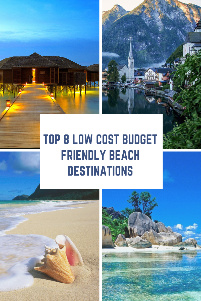 TOP 8 LOW COST BUDGET FRIENDLY BEACH DESTINATIONS